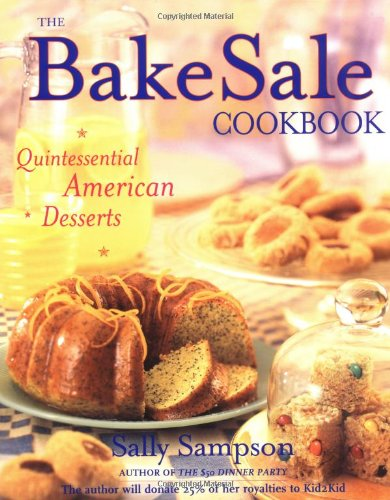 9780684862293: The Bake Sale Cookbook: Quintessential American Desserts