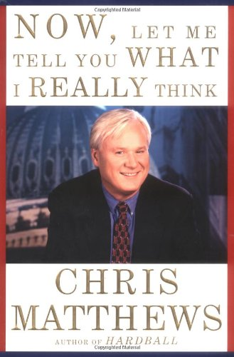 9780684862361: Now, Let Me Tell You What I Really Think: Playing Hardball With Chris Matthews