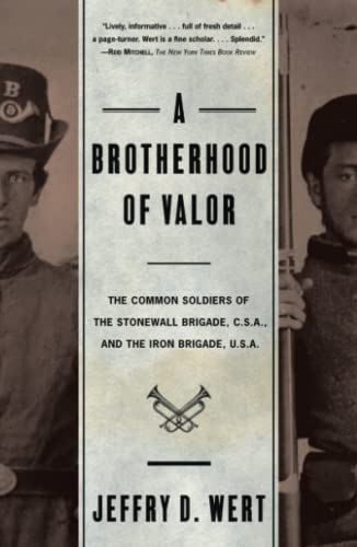 9780684862446: A Brotherhood of Valor: The Common Soldiers of the Stonewall Brigade, C. S. A. and the Iron Brigade, U. S. A.