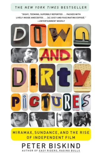 9780684862583: Down and Dirty Pictures: Miramax, Sundance, and the Rise of Independent Film