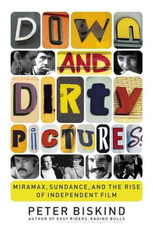 DOWN and DIRTY PICTURES; .Signed. *: BISKIND, Peter