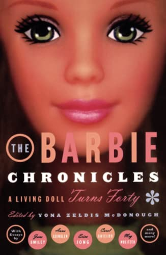 The Barbie Chronicles : A Living Doll Turns Forty: Various Authors