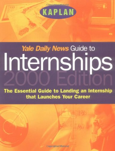 9780684862835: Yale Daily News Guide to Internships 2000