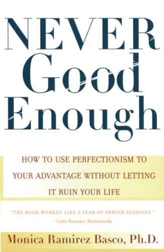 9780684862934: NEVER GOOD ENOUGH: How to use Perfectionism to Your Advantage Without Letting it Ruin Your Life