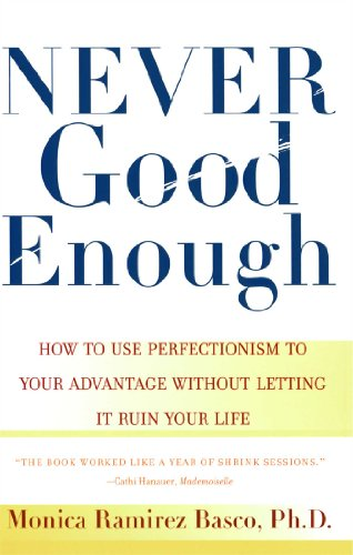 9780684862934: Never Good Enough: How to use Perfectionism to your Advantage without Letting it ruin your: How to Use Perfectionism to Your Advantage Without Letting It Ruin Your Life