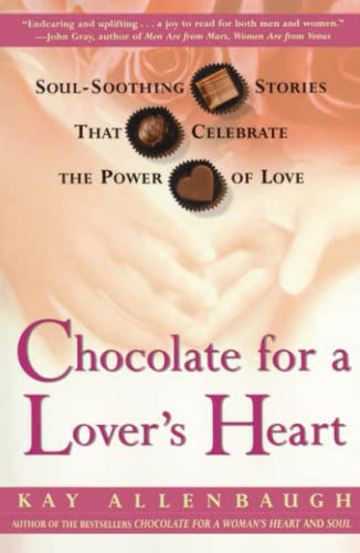 Chocolate for a Lover's Heart: Soul-Soothing Stories that Celebrate the Power of Love: ...