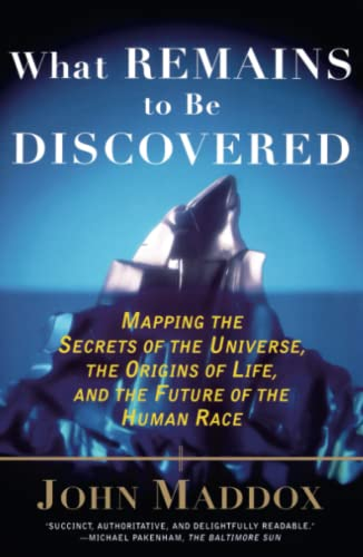 9780684863009: What Remains to Be Discovered: Mapping the Secrets of the Universe, the Origins of Life, and the Future of the Human Race