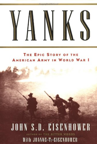 Yanks: The Epic Story of the American Army in World War I.