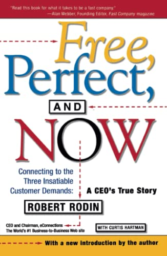 9780684863122: Free, Perfect, and Now: Connecting to the Three Insatiable Customer Demands, A CEO's True Story