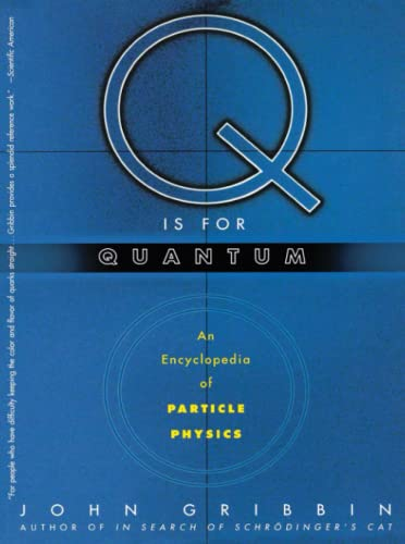 9780684863153: Q Is for Quantum: An Encyclopedia of Particle Physics