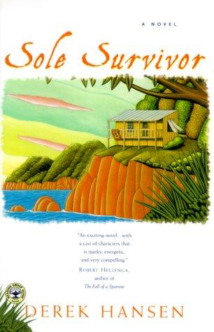 SOLE SURVIVOR: A Novel: Hansen, Derek