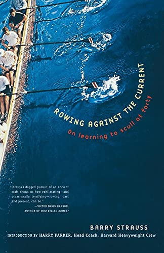 9780684863306: Rowing Against the Current: On Learning to Scull at Forty (New York)