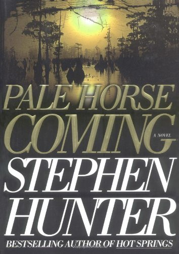 Pale Horse Coming ***SIGNED & DATED***: Stephen Hunter