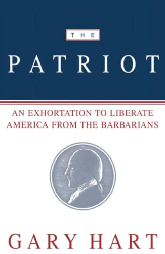 9780684863764: The Patriot: An Exhortation to Liberate America from the Barbarians
