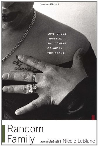 9780684863870: Random Family: Love, Drugs, Trouble, and Coming of Age in the Bronx