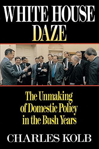 9780684863887: White House Daze: The Unmaking of Domestic Policy in the Bush Years