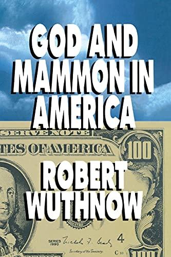 God And Mammon In America: Robert Wuthnow