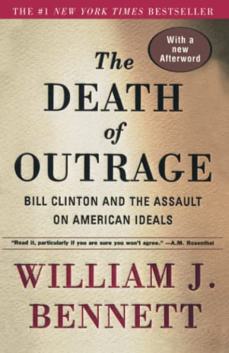 9780684864037: The Death of Outrage: Bill Clinton and the Assault on American Ideals