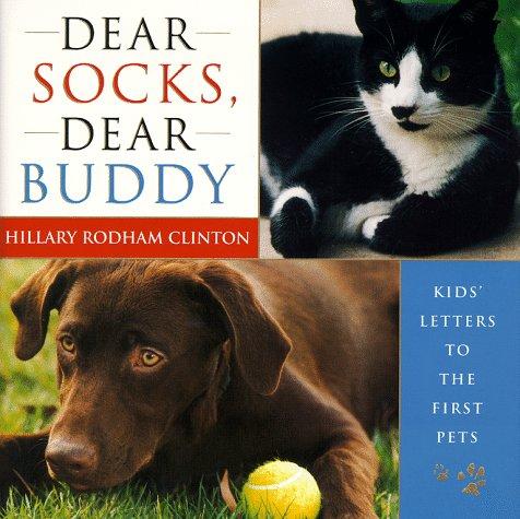 9780684864174: Dear Socks, Dear Buddy: Kids' Letters to the First Pets