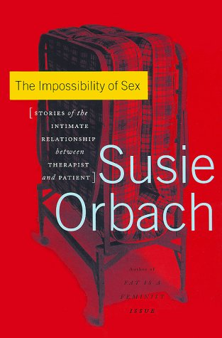 9780684864266: The Impossibility of Sex: Stories of the Intimate Relationship Between Therapist and Patient