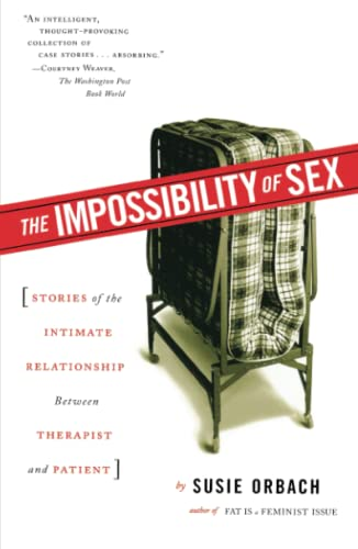 9780684864273: The Impossibility of Sex: Stories of the Intimate Relationship between Therapist and Patient
