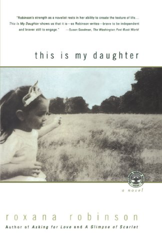 This is My Daughter: A Novel: Robinson, Roxana