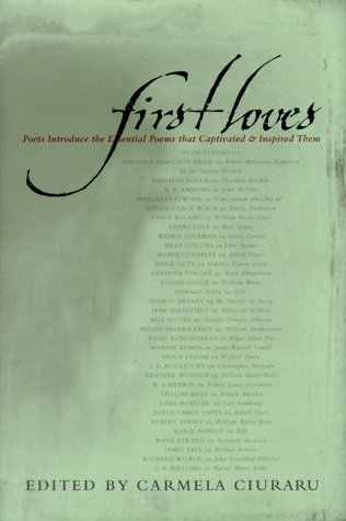 9780684864389: First Loves: Poets Introduce the Essential Poems That Captivated and Inspired Them