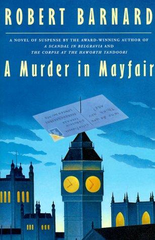 A Murder in Mayfair: A Novel of Suspense: Barnard, Robert