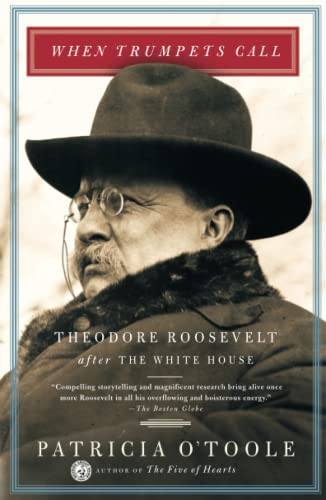 9780684864785: When Trumpets Call: Theodore Roosevelt After the White House