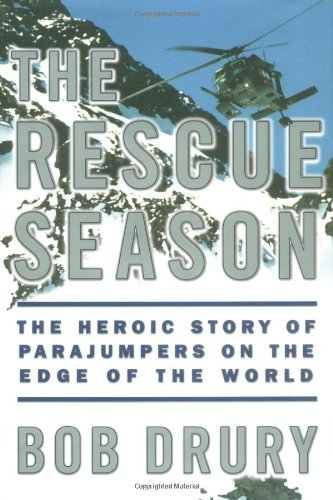 9780684864792: The Rescue Season: The Heroic Story of Parajumpers on the Edge of the World