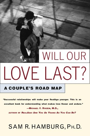 Will Our Love Last?: A Couple's Road Map: Hamburg, Sam R.