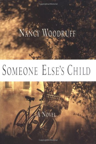 Someone Else's Child: A Novel: Woodruff, Nancy