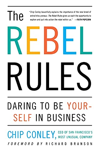 9780684865164: The Rebel Rules: Daring to Be Yourself in Business
