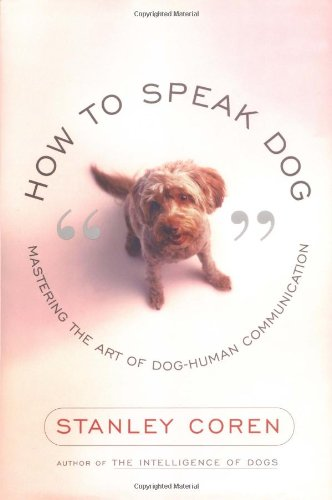 9780684865348: How to Speak Dog: Mastering the Art of Dog-Human Communication