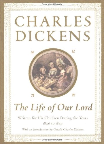 9780684865379: The Life of Our Lord: Written for His Children During the Years 1846-1849