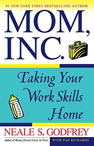 9780684865508: Mom, Inc.: Taking Your Work Skills Home