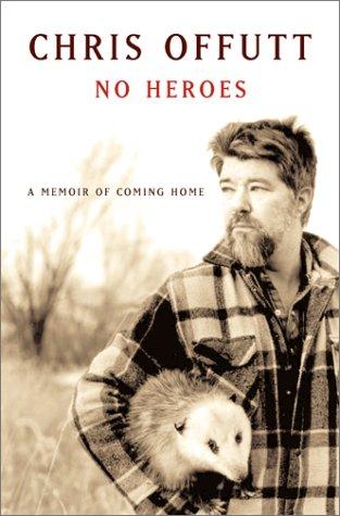 9780684865515: No Heroes: A Memoir of Coming Home