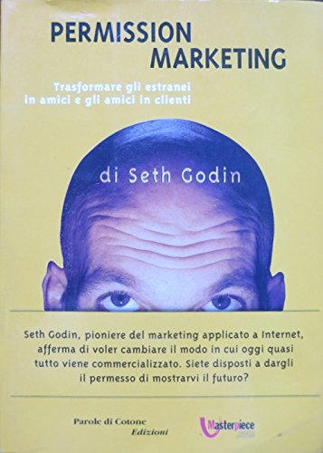 9780684865539: Permission Marketing: Turning Strangers into Friends and Friends into Customers With a New Afterword by the Author