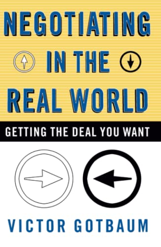 9780684865553: Negotiating In the Real World: Getting the Deal You Want
