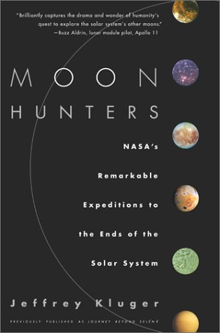 Moon Hunters: NASA's Remarkable Expeditions to the: Kluger, Jeffrey