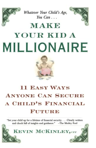 9780684865645: Make Your Kid a Millionaire: 11 Easy Ways Anyone Can Secure a Child's Financial Future