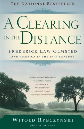 9780684865751: A Clearing in the Distance: Frederick Law Olmsted and America in the 19th Century: Frederich Law Olmsted and America in the 19th Century