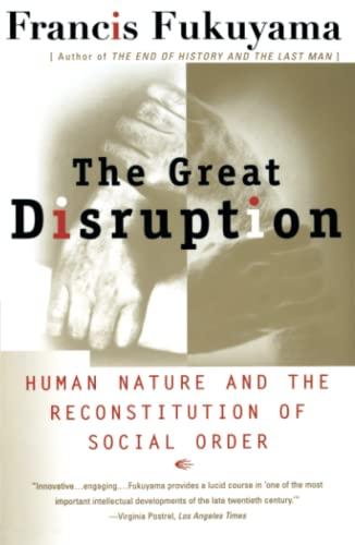 The Great Disruption: Human Nature and the: Francis Fukuyama