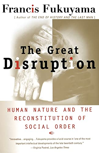 9780684865775: The Great Disruption: Human Nature and the Reconstitution of Social Order