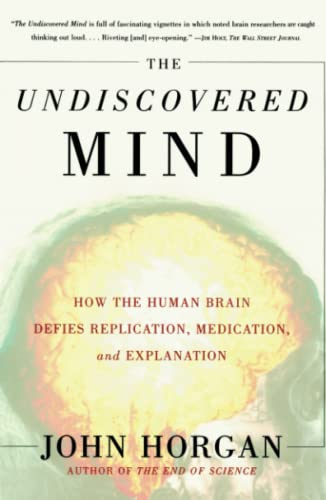 9780684865782: The Undiscovered Mind: How the Human Brain Defies Replication, Medication, and Explanation