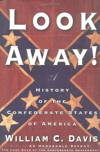 9780684865850: Look Away!: A History of the Confederate States of America