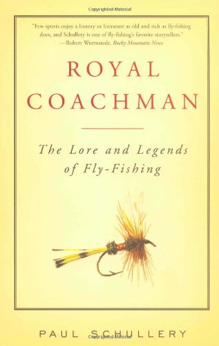 9780684865973: Royal Coachman: The Lore and the Legend of Fly-fishing