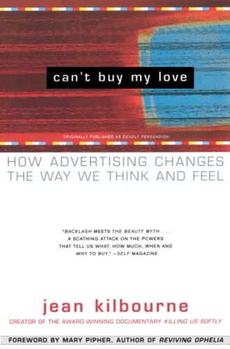 9780684866000: Can't Buy ME Love: How Advertising Changes the Way We Think and Feel