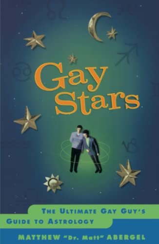 Gay Stars: The Ultimate Gay Guy's Guide: Matthew Abergel