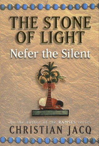 Nefer the Silent (Stone of Light, #1) (9780684866284) by Christian Jacq